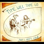 Anna Lowe/Andy Lowe: Time Will Take Us [Digipak]