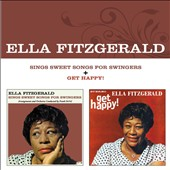 Ella Fitzgerald: Sings Sweet Songs for Swingers/Get Happy [Remastered]