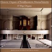 Historical Organs of Southeastern Massachusetts - Music of Macdowell, Chadwick, Wesley, Frescobaldi / Thomas Murray, Timothy Drewes et al., organ [4 CDs]
