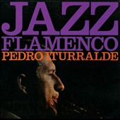 Pedro Iturralde: Jazz Flamenco, Vol. 1-2 [Digipak] *
