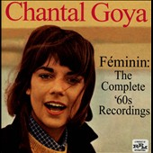 Chantal Goya: Féminin: The Complete 60s Recordings [Digipak] *