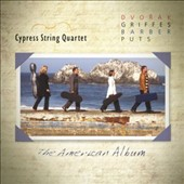 The American Album: String Quartets by Dvorák, Griffes, Barber, Puts / Cypress String Quartet