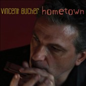Vincent Bucher: Hometown [Digipak]