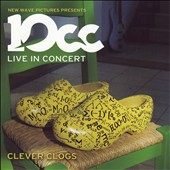 10cc: Live in Concert: Clever Clogs