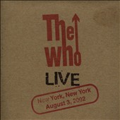 The Who: Live: New York, New York August 3, 2002