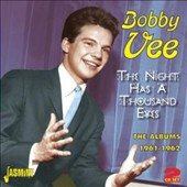 Bobby Vee: The Night Has a Thousand Eyes: The Albums 1961-1962