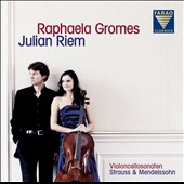 Strauss: Sonata in F major; Romanze in F major; Mendelssohn: Sonata in D major / Raphaela Gromes, cello; Julian Riem, piano