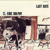 Eric Dolphy: Last Date