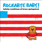 Rockabye Baby!: Lullaby Renditions of Bruce Springsteen