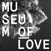 Museum of Love: Museum of Love [Digipak]