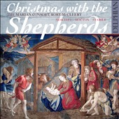 Christmas with the Shepherds - Renaissance Choral Music by Mouton, Morales & Stabile / The Marian Consort, Rory McCleery