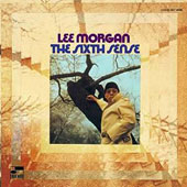 Lee Morgan: The Sixth Sense