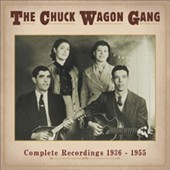 Chuck Wagon Gang: The Complete Recordings 1936-1955