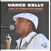 Vance Kelly (Blues): Live at Kingston Mines [2/2015]