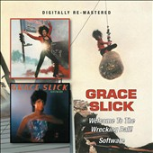 Grace Slick: Welcome to the Wrecking Ball/Software