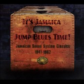 Various Artists: It's Jamaica Jump Blues Time! Jamaican Sound System Classics 1941-1962 [Digipak]