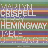 Gerry Hemingway/Marilyn Crispell: Table of Changes