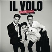 Il Volo (Italy): Grande Amore [International Version]