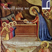 Nowell Sing Wee - Contemporary Christmas Carols by Rubbra, Berkeley, Muhly, Matthews, Howells, Hallgrimsson, Bennett, Ives, Finnissy et al. / Worcester College Choir, Farr