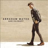 Abraham Mateo: Are You Ready? *
