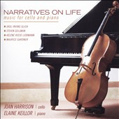 Narratives on Life: Music for Cello and Piano / Joan Harrison, cello; Elaine Keillor, piano
