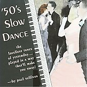 Paul Sullivan: 50's Slow Dance