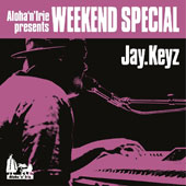 Jay.Keyz: Aloha'n'irie Presents Weekend Special