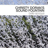 Sound Fountain/Christy Doran: Belle Epoque