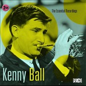 Kenny Ball: The Essential Recordings *