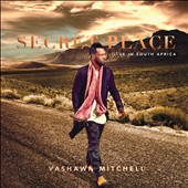 VaShawn Mitchell: Secret Place [Digipak] *