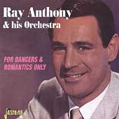Ray Anthony: For Dancers & Romantics Only