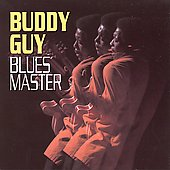 Buddy Guy: Blues Master
