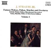 Strauss: Famous Waltzes, Polkas, Marches, Overtures Vol 4