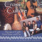 Cross Culture: Songs of Faith from Near and Far