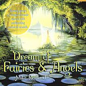 Mike Rowland: Dreams of Fairies and Angels *