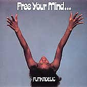Funkadelic: Free Your Mind...And Your Ass Will Follow