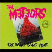 The Meteors (England): Don't Touch the Bang Bang Fruit [Digipak]