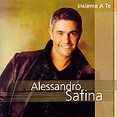 Alessandro Safina: Insieme a Te [Universal]