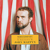 John Martyn: Serendipity: An Introduction to John Martyn