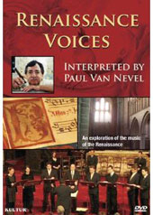Renaissance Voices: Interpreted by Paul Van Nevel [DVD]