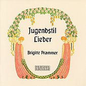 Jugendstil Lieder - Schreker, etc / Schiebel, Prammer, et al
