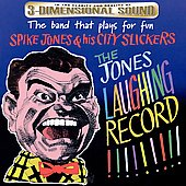 Spike Jones: The Jones Laughing Record [Avid]