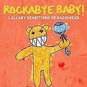Rockabye Baby!: Rockabye Baby! Lullaby Renditions of Radiohead