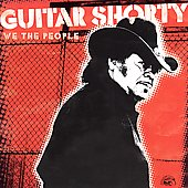 Guitar Shorty: We the People