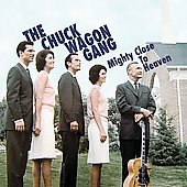Chuck Wagon Gang: Mighty Close to Heaven