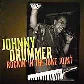 Johnny Drummer: Rockin in the Juke Joint *