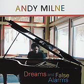Andy Milne: Dreams and False Alarms