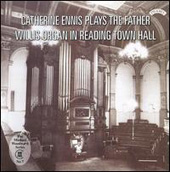 Catherine Ennis plays The Willis Organ in Reading Town Hall