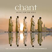 Chant - Music for the Soul / Cistercian Monks of Stift Heiligenkreuz Abbey