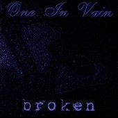 One in Vain: Broken